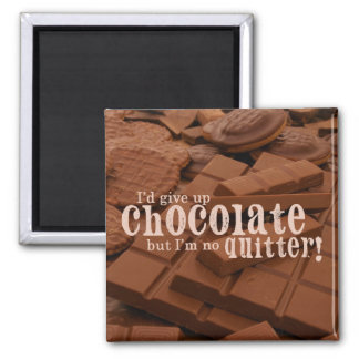 Give Up Chocolate Magnet