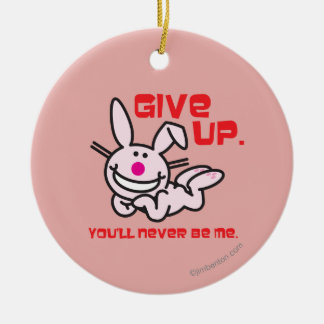 Give Up Christmas Ornament