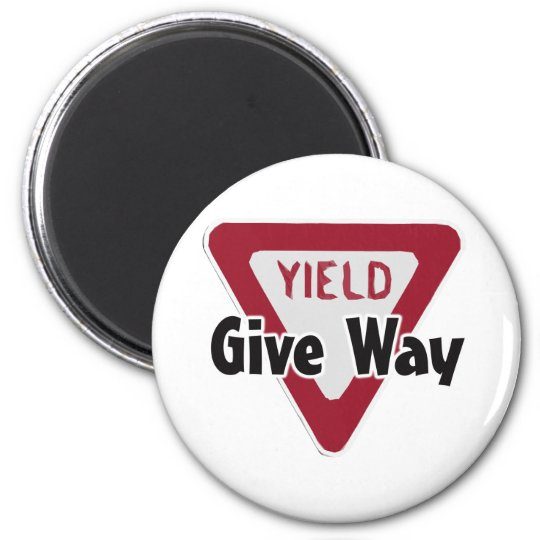 GIve Way 6 Cm Round Magnet