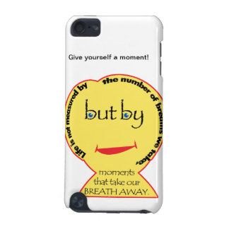 Give yourself a moment iPod touch 5G cover