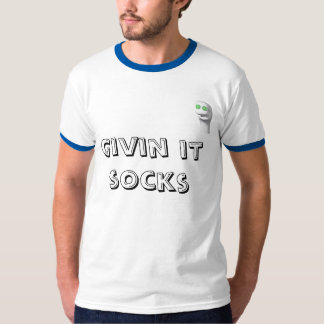 Givin It Socks T-Shirt