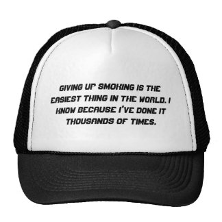 Giving up smoking is the easiest thing in the w... hats