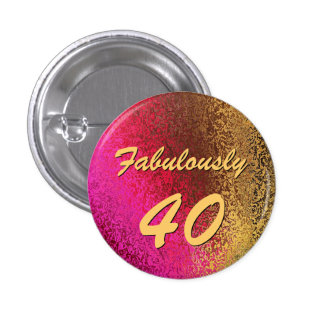 Glam Lady's 40th Birthday Button Pin