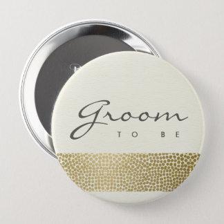 GLAMOROUS GOLD WHITE MOSAIC DOTS GROOM TO BE 10 CM ROUND BADGE