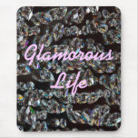 Glamourous Life Crystals Mousepad