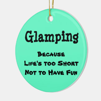 Glamping Because Christmas Ornament