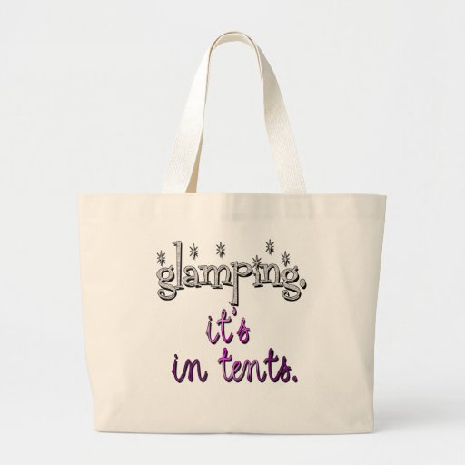 Glamping. It's in tents. Tote Bags