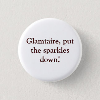 Glamtaire, Put The Sparkles Down- Pin