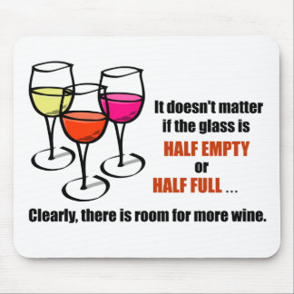 Glass Half Empty Wine Humor Mouse Pad