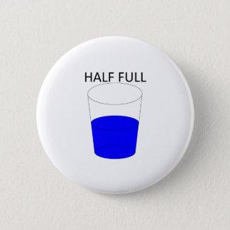 Glass Half Full 6 Cm Round Badge