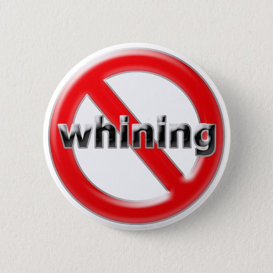 Glass No Whining 6 Cm Round Badge