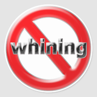 Glass No Whining Classic Round Sticker