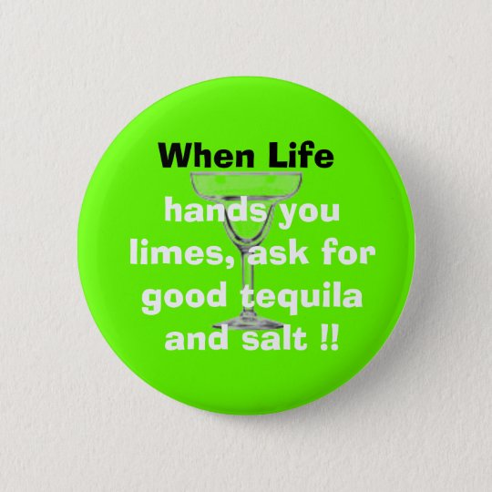 glass, When Life, hands you limes,... - Customised 6 Cm Round Badge