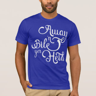 Glaswegian Away 'n Bile Yer Heid Dialect Tee