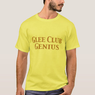 Glee Club Genius Gifts T-Shirt