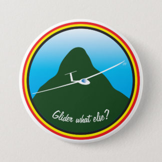 Glider - What else? 7.5 Cm Round Badge