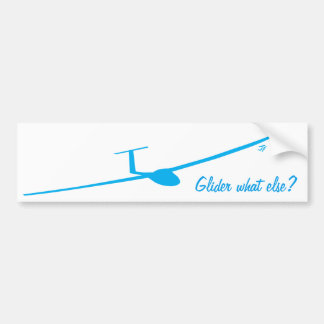 Glider - What else? Bumper Sticker