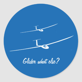 Glider - What else? Round Sticker