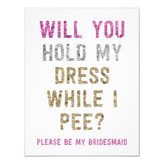 Glitter Hold My Dress While I Pee | Bridesmaid Card at Zazzle
