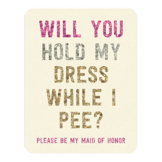 Glitter Hold My Dress While I Pee | Maid of Honor Card