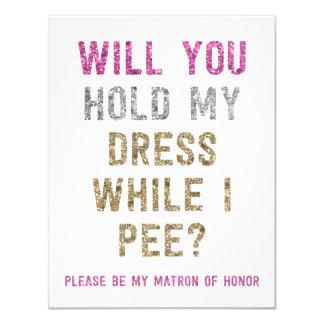 Glitter Hold My Dress While I Pee   Matron Honor 11 Cm X 14 Cm Invitation Card