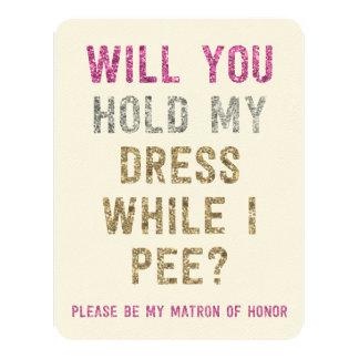 Glitter Hold My Dress While I Pee | Matron Honor Card