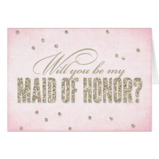 Glitter Look Will You Be My Maid of Honour Note Card