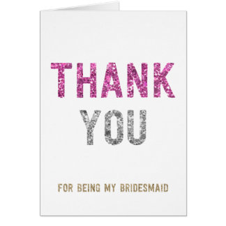 Glitter Thank You For Being My Bridesmaid Card
