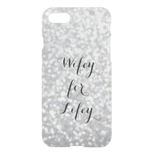 Glittery Silver Wifey for Lifey iPhone 7 Case