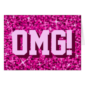 Glitz Pink 'OMG!' 'Your Text' greetings card