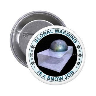 Global Snow Job 6 Cm Round Badge