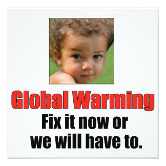 "Global Warming 5.25"" x 5.25"" Basic White 5.25x5.25 Square Paper Invitation Card"