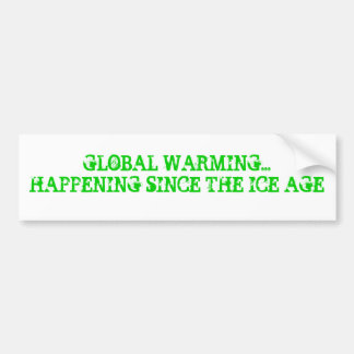 GLOBAL WARMING... BUMPER STICKER