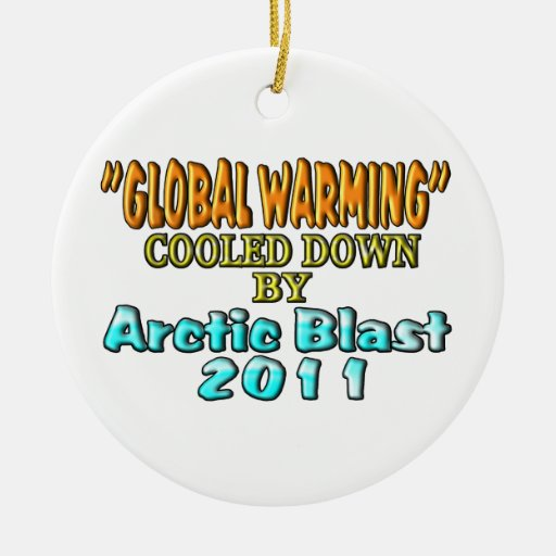 """Global Warming"" Cooled Down By Arctic Blast 2011 Christmas Tree Ornaments"