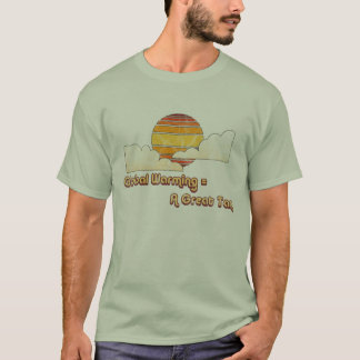 Global Warming = Great Tan T-Shirt