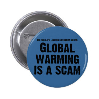 Global Warming is a Scam 6 Cm Round Badge