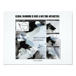 Global Warming Is Here And Melting Antarctica 4.25x5.5 Paper Invitation Card