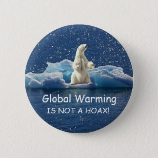 GLOBAL WARMING IS NOT A HOAX, Polar Bear on Ice 6 Cm Round Badge