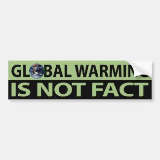 Global Warming Is Not Fact Bumper Sticker