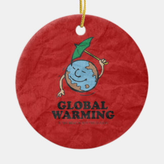 GLOBAL WARMING IS THE REASON FOR THE SEASON ROUND CERAMIC DECORATION