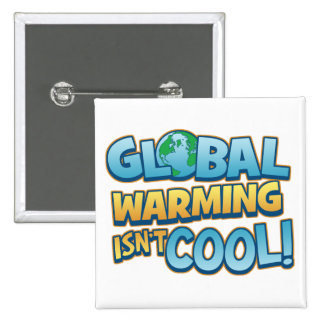 Global Warming Isn't Cool Button
