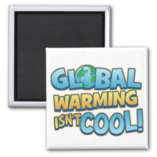Global Warming Isn't Cool Magnet Magnets