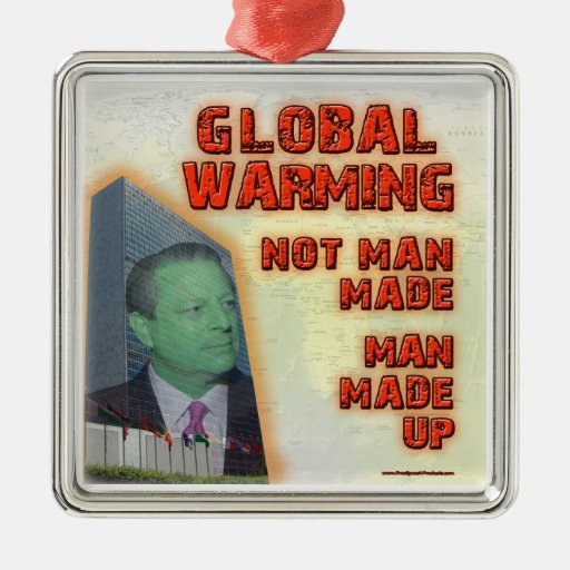 Global Warming Not Man Made, Man Made Up Ornament