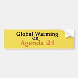 Global Warming or Agenda 21 Bumper Sticker