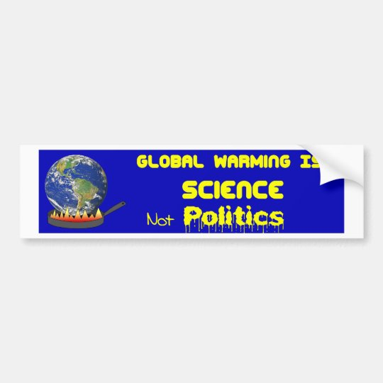 Global Warming Science Bumper Sticker