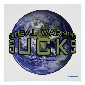 Global Warming Sucks Poster