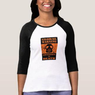 GLOBAL WARNING….. GEOENGINEERING = DEATH T-Shirt