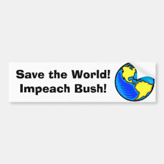 globe1,  Save the World! Impeach Bush! Car Bumper Sticker