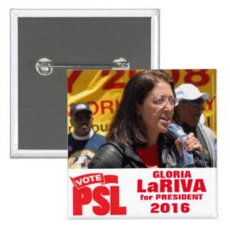 Gloria LaRiva for President 2016 15 Cm Square Badge