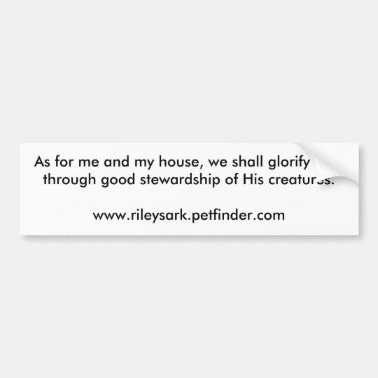 glorify God through good stewardship of animals Bumper Sticker